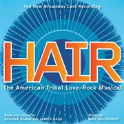 Hair (the new broadway cast recording) cover image