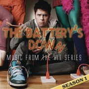 The battery's down (music from the hit series) [season 1] cover image