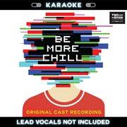 Be More Chill (karaoke Version)