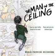 The man in the ceiling (world premiere recording) cover image