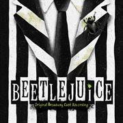 Beetlejuice (original broadway cast recording). Original Broadway Cast Recording cover image