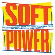Soft power (original cast recording) cover image