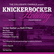 The collegiate chorale presents: knickerbocker holiday cover image