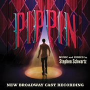 Pippin : new Broadway cast recording cover image