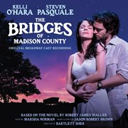 The Bridges of Madison County : original Broadway cast recording cover image