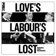 Love's labour's lost (original cast recording) cover image