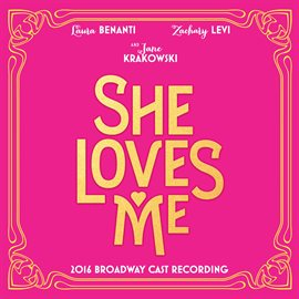 Cover image for She Loves Me (2016 Broadway Cast Recording)