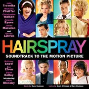 Hairspray : soundtrack to the motion picture cover image