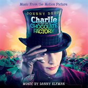 Charlie and the chocolate factory (original motion picture soundtrack) cover image