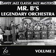 Mr. b's legendary orchestra volume 3 cover image