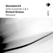 Shostakovich : Cello Concertos 1 & 2 - Strauss : Romanze