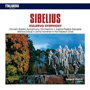 Sibelius Symphonies : Kullervo Symphony