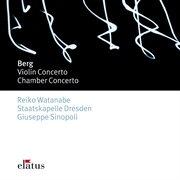 Berg: Violin Concerto & Chamber Concerto  -  Elatus