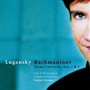 Rachmaninov : Piano Concertos Nos 1 & 3