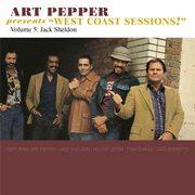 "Art pepper presents ""west coast sessions!"" volume 5: jack sheldon cover image"