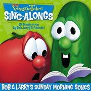 Bob & Larry's Sunday Morning Songs