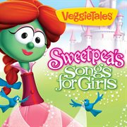 Sweetpea's songs for girls cover image
