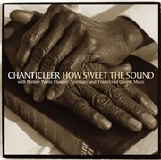 How sweet the sound [spirituals & traditional gospel music] cover image