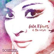 A tu vera (50 canciones inolvidables)