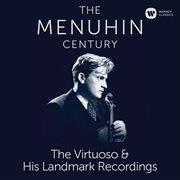 The menuhin century - virtuoso and landmark recordings cover image