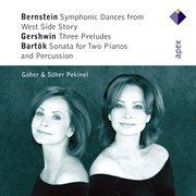 Bernstein, Gershwin & Bart̤k : Works for 2 Pianos