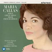 Maria Callas sings great arias from French operas cover image