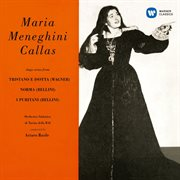 Callas sings arias from tristano e isotta, norma & i puritani - callas remastered cover image