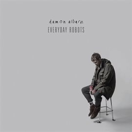 Everyday Robots / Damon Albarn