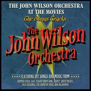 The John Wilson Orchestra at the Movies - the Bonus Tracks