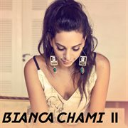 Bianca chami ii