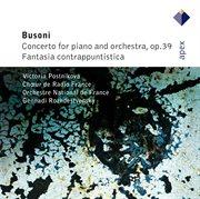Busoni : Piano Concerto & Fantasia Contrappuntistica