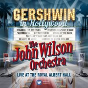 Gershwin in Hollywood: live at the Royal Albert Hall cover image