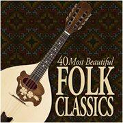 40 most beautiful folk classics cover image