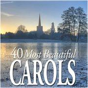 40 most beautiful carols cover image