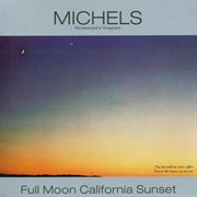 Full Moon California Sunset - the American Full Moon Sessions Vol. 1 (remastered)