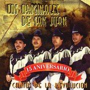 Cantos De La Revolucion - 15 Aniversario