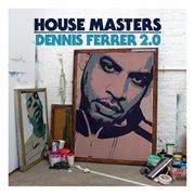 House Masters: Dennis Ferrer 2.0