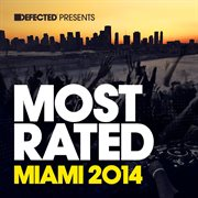 Defected presents most rated miami 2014 cover image