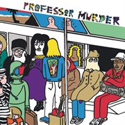Professor Murder Rides the Subway