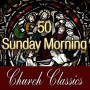 50 sunday morning church classics cover image