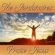 The jordanaires praise jesus cover image