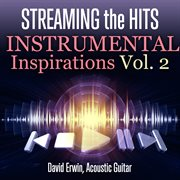 Streaming the hits: instrumental inspirations, vol. 2 cover image