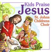 Kids praise jesus cover image