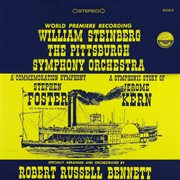 Bennett: a commemoration symphony to stephen foster & a symphonic story of jerome kern cover image