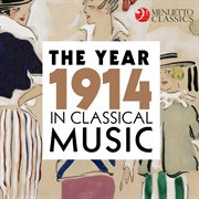 The year 1914 in classical music cover image