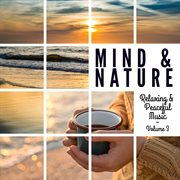 Mind & nature: relaxing and peaceful music, vol. 3 cover image