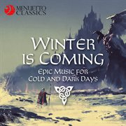 Winter Is Coming (epic Music for Cold and Dark Days)