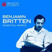 Benjamin britten: essential works cover image