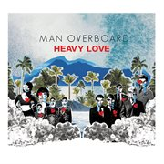 Heavy Love / Man Overboard