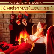 Christmas lounge: chilling with santa cover image